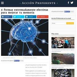 6 Formas extremadamente efectivas para mejorar tu memoria