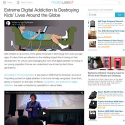 Extreme Digital Addiction Is Destroying Kids' Lives Around the Globe
