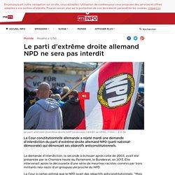 Le parti d'extrême droite allemand NPD ne sera pas interdit - rts.ch - Monde