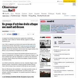 Un groupe d'extrême droite attaque une manif anti-Besson