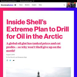 Inside Shell's Extreme Plan to Drill for Oil in the Arctic