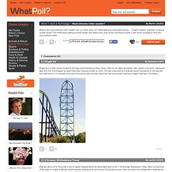 Most extreme roller coaster?