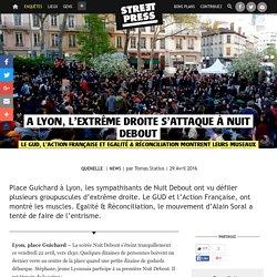 A Lyon, l'extrême droite s'attaque à Nuit Debout
