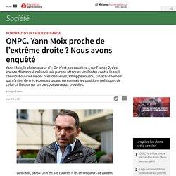 ONPC. Yann Moix proche de l'extrême droite ? Nous avons enquêté