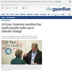 Al Gore: 'extreme weather has made people wake up to climate change'