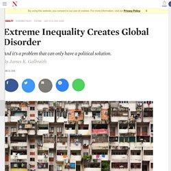 Extreme Inequality Creates Global Disorder