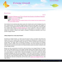 Extreme Growth - Instagram Followers and This is Simple How Exactly to Get More Followers