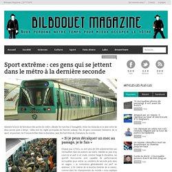 Sport extrême : ces gens qui se jettent dans le métro à la dernière seconde