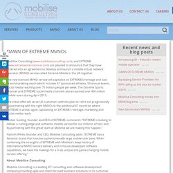 DAWN OF EXTREME MVNOs - Mobilise Consulting