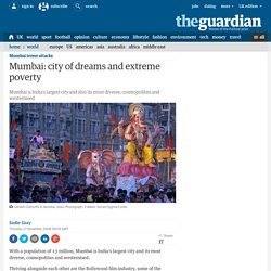 Mumbai: city of dreams and extreme poverty