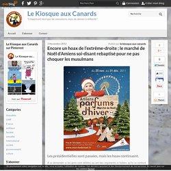 Encore un hoax de l'extrême-droite ; le marché de Noël d'Amiens soi-disant rebaptisé pour ne pas choquer les musulmans