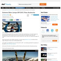 Extreme Skier Jumps Off Cliff, Films Avalanche
