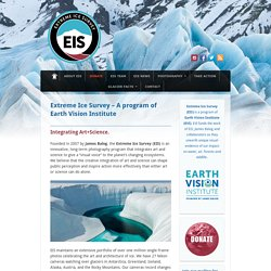 Extreme Ice Survey | Art meets science.