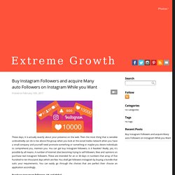 extremegrowth - Buy Instagram Followers and acquire Many auto Followers on Instagram While you Want