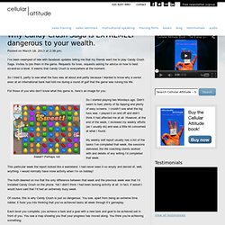 Why Candy Crush Saga is EXTREMELY dangerous to your wealth.
