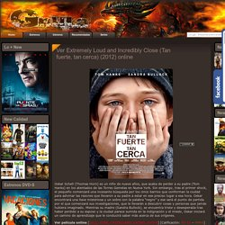 Ver Extremely Loud and Incredibly Close (Tan fuerte, tan cerca) (2012) online