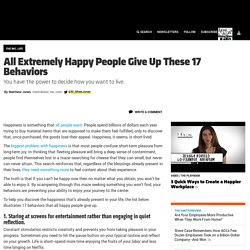 All Extremely Happy People Give Up These 17 Behaviors