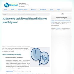 30 Extremely Useful Drupal Tips and Tricks, you proably ignored
