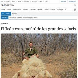 El 'león extremeño' de los grandes safaris