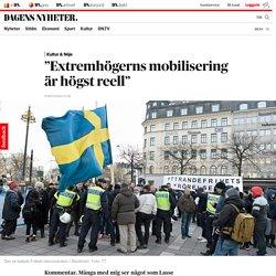 """""""Extremhögerns mobilisering är högst reell"""""""