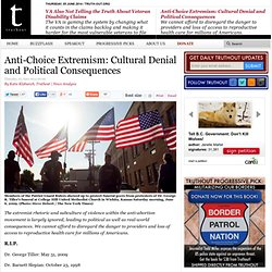 Anti-Choice Extremism: Cultural Denial and Political Consequences
