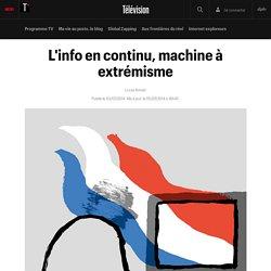 L'info en continu, machine à extrémisme