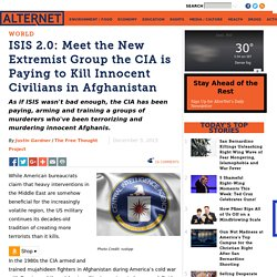 ISIS 2.0: Meet the New Extremist Group the CIA is Paying to Kill Innocent Civilians in Afghanistan
