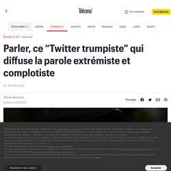 """Parler, ce """"Twitter trumpiste"""" qui diffuse la parole extrémiste et complotiste"""