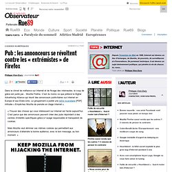 Pub: les annonceurs se révoltent contre les «extrémistes» de Firefox