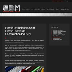 Plastic Extrusions: Use of Plastic Profiles In Construction Industry