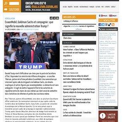 ExxonMobil, Goldman Sachs et compagnie : que signifie la nouvelle administration Trump