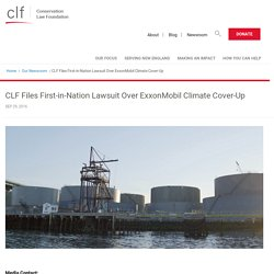 CLF Files First-in-Nation Lawsuit Over ExxonMobil Climate Cover-Up