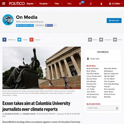 ExxonMobil climate change: Exxon takes aim at Columbia University journalists for role in climate reports