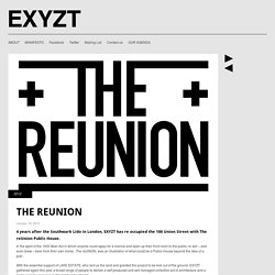 EXYZT » THE REUNION