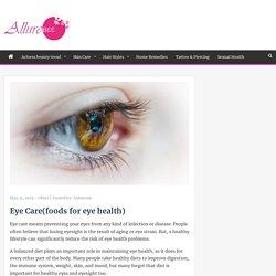 Eye Care(foods for eye health)