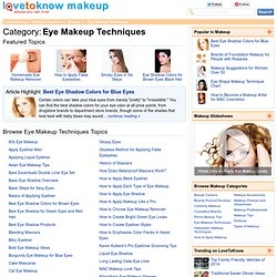 Eye Makeup Techniques - LoveToKnow Makeup - StumbleUpon