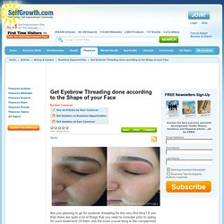 Get Eyebrow Threading done according to the Shape of your Face