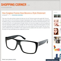How Eyeglass Frames Have Become a Style Statement