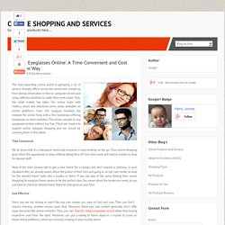 Buying Eyeglasses Online: A Time Convenient and Cost Effective Way ~ Online Shopping and Services