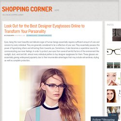 Look Out for the Best Designer Eyeglasses Online to Transform Your Personality