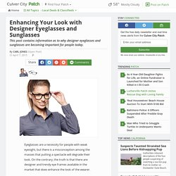 Enhancing Your Look with Designer Eyeglasses and Sunglasses