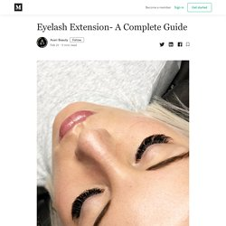 Eyelash Extension- A Complete Guide - Avari Beauty - Medium