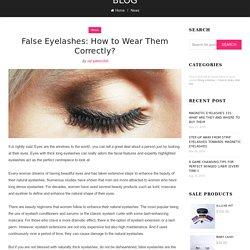 False Eyelashes: How to Wear Them Correctly? – MoxieLash