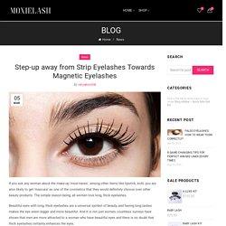 Step-up away from Strip Eyelashes Towards Magnetic Eyelashes – MoxieLash