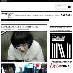 LED Eyelashes by Soomi Park