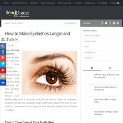 How to make eyelashes longer and thicker with home remedies