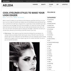 Cool Eyeliner Styles to Make Your Look Edgier