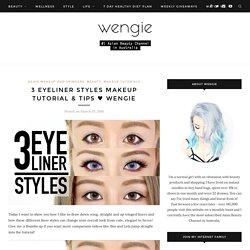 3 Eyeliner Styles Makeup Tutorial & Tips ♥ Wengie – The Wonderful World of Wengie