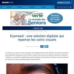 Eyeneed : une solution digitale qui repense les soins visuels