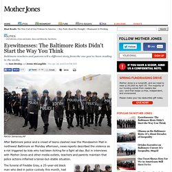 Eyewitnesses: The Baltimore Riots Didn't Start the Way You Think